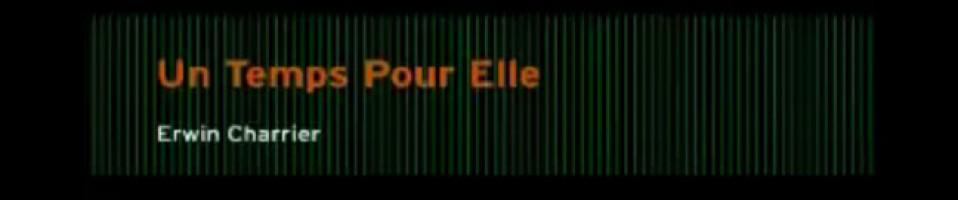 Short Movie : Un Temps Pour Elle